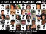 Les invités du Royal Barrique 2014 dévoilés, et une liste à compléter!